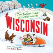 The Twelve Days of Christmas in Wisconsin [Board Book]