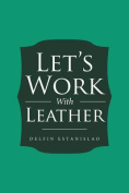Let's Work with Leather