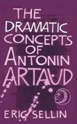 The Dramatic Concepts of Antonin Artaud