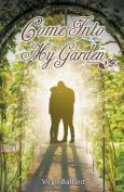 Come Into My Garden Volume 1