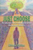 Just Choose!