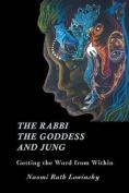 The Rabbi, the Goddess, and Jung