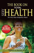 The Book on Total Sexy Health