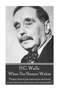 H.G. Wells - When the Sleeper Wakes