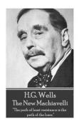 H.G. Wells - The New Machiavelli
