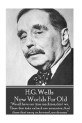 H.G. Wells - New Worlds for Old