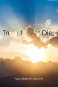Truth Never Dies