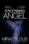 Ascending Angel: Miraculous
