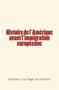 Histoire de L'Amerique Avant L'Immigration Europeenne [FRE]