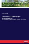 Forschungen Zur Hamburgischen Handelsgeschichte [GER]