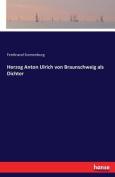 Herzog Anton Ulrich Von Braunschweig ALS Dichter [GER]