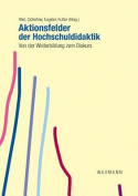 Aktionsfelder Der Hochschuldidaktik [GER]
