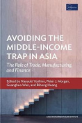 Avoiding the Middle-Income Trap in Asia