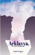 Aeklavya, 'I'm Your Shadow'