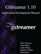 Gstreamer 1.10 Application Development Manual