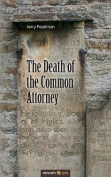 The Death of the Common Attorney