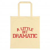 A Little Bit Dramatic Tote Bag