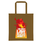 The Only Law In Life Is Gravity Tote Bag