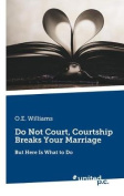 Do Not Court, Courtship Breaks Your Marriage
