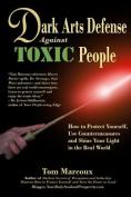 Dark Arts Defense Against Toxic People