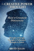 The Creative Power of Thought, Man's Greatest Discovery