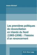Les Premieres Politiques de Reconciliation En Irlande Du Nord (1969-1998) [FRE]