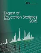 Digest of Education Statistics 2015