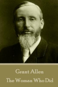 Grant Allen - The Woman Who Did