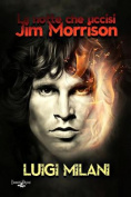 La Notte Che Uccisi Jim Morrison [ITA]