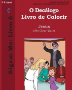 O Decalogo Livro de Colorir. [POR]