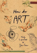 How to Art
