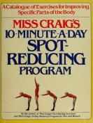Miss Craig's 10-minute-a-day spot-reducing program [Hardback]