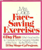 Miss Craig's Face-Saving Exercises; A 6-Day Plan Which Teaches You How to Naturally Lift the Sagging Muscles of the Face [Hardback]