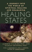 Healing States A Journey Into the World of Spiritual Healing and Shamanism [Paperback]