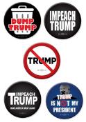 Anti Donald Trump Buttons Impeach Trump- Dump Trump - Not My President Set