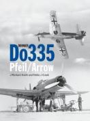 Dornier Do 335: Pfeil/Arrow