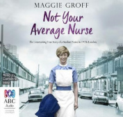 Not Your Average Nurse [Audio]