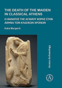 The Death of the Maiden in Classical Athens [GRE]