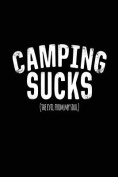 Camping Sucks (the Evil from My Soul)