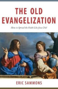 The Old Evangelization