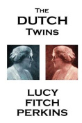 Lucy Fitch Perkins - The Dutch Twins
