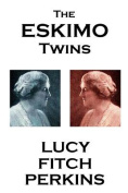 Lucy Fitch Perkins - The Eskimo Twins
