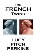 Lucy Fitch Perkins - The French Twins