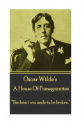 Oscar Wilde - A House of Pomegrantes
