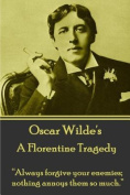 Oscar Wilde - A Florentine Tragedy