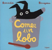 Comer un Lobo [Board book] [Spanish]