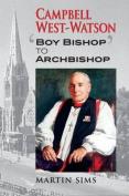 Campbell West-Watson: Boy Bishop to Archbishop