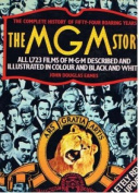 The History of Fifty-Seven Roaring Years The MGM Story [Paperback]