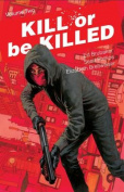 Kill or Be Killed, Volume 2