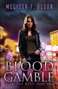 Blood Gamble (Disrupted Magic)